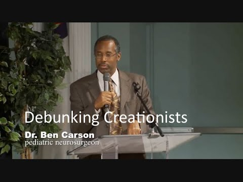 Debunking Creationists - Dr. Ben Carson