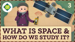 What is space and how do we study it? Crash Course Geography #3