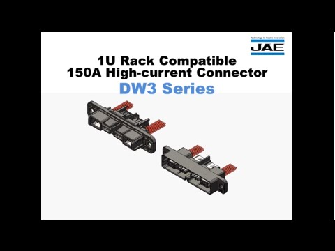 JAE 150A High-current Battery Connectors for Energy Storage – Intro to DW3 Series