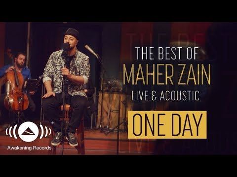 Maher Zain -  One Day   The Best Of Maher Zain Live & Acoustic