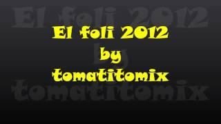 El Foli 2012 by tomatitomix - Maldito amigo