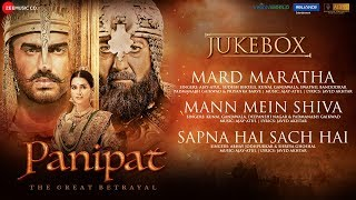 Panipat - Full Movie Jukebox Sanjay Dutt Arjun Kapoor Kriti Sanon Ajay-Atul