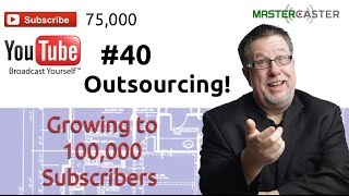 Growing Your Team - 100K Subscribers #40