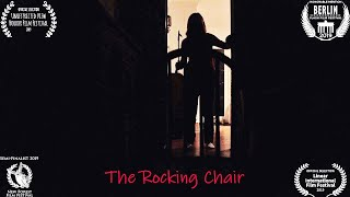The Rocking Chair   Award Nominated Short Horror Film