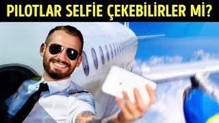 Pilotlar Selfie Çekebilirler Mi?
