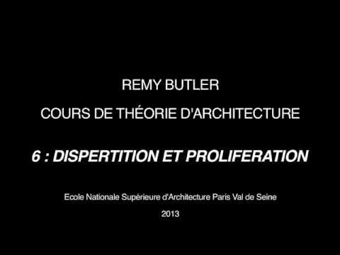 THEORIE D ARCHITECTURE DE REMY BUTLER 6 DISPERTION ET PROLIFERATION