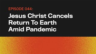 Jesus Christ Cancels Return To Earth Amid Pandemic | The Onion Presents The Topical | Episode 44