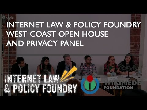 Internet Law & Policy Foundry West Coast Open House and Privacy Panel