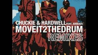 CHUCKIE & HARDWELL FT. AMBUSH - MOVE IT 2 THE DRUM REMIXES
