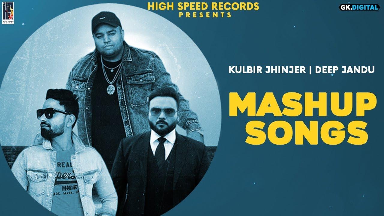 Deep jandu | Kulbir Jhanjer | Cj Malhi | Mashup | Latest Punjabi Songs 2020