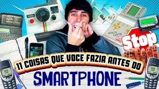 11 coisas que você fazia antes do Smartphone