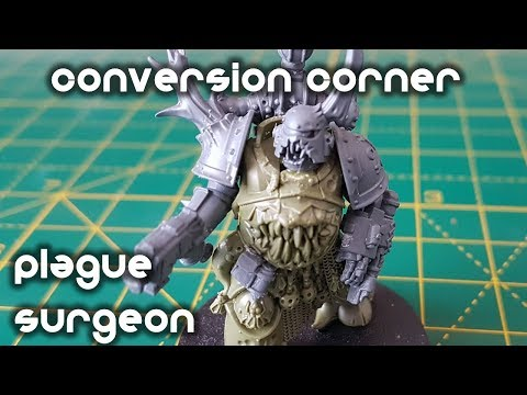How to Convert a Death Guard Plague Surgeon - Conversion Corner