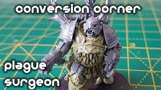 How to Convert a Death Guard Plague Surgeon - Conversion Corner