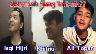 Download lagu Kumpulan Cover Lagu Isqi Hijri, Khifnu, Ali Topan (Dijamin Bikin Baper) | Siapakah Yang Terbaik?