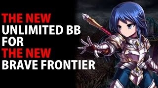 The NEW Unlimited BB For The NEW Brave Frontier