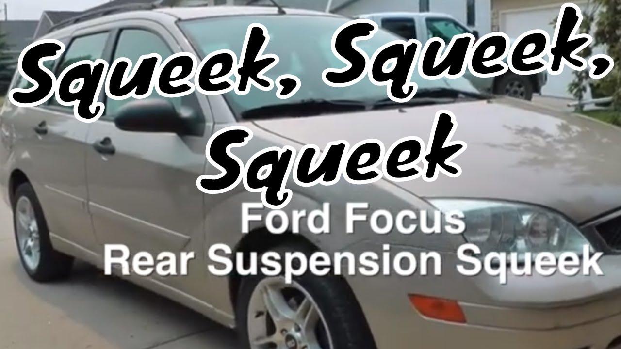 Ford Focus Rear Suspension Squeak