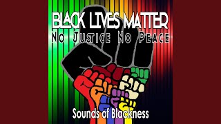 Black Lives Matter: No Justice No Peace