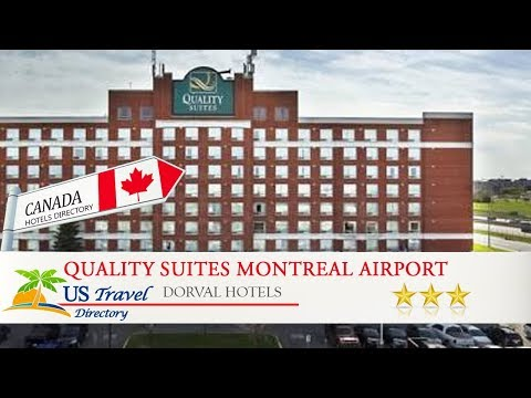 Quality Suites Montreal Airport - Dorval Hotels, Canada