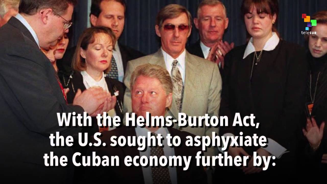 The us helmes burton embargo of cuba
