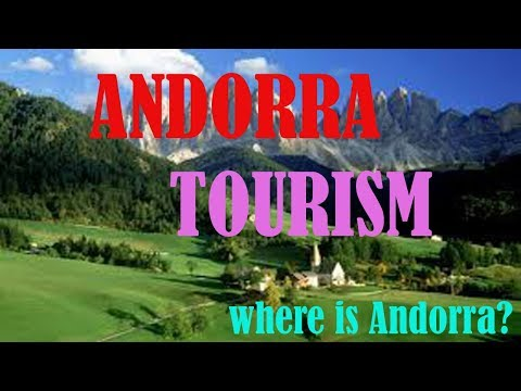 andorra tourism||andorra la vella|| camping andorra||андорра||where is andorra?