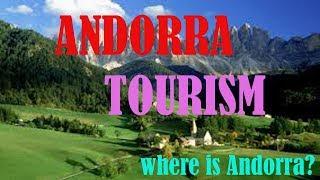 andorra tourism||andorra la vella|| camping andorra||андорра||where is andorra?