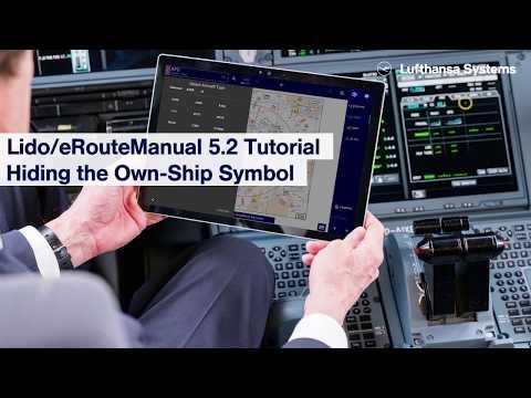 Lido/eRouteManual 5.2 Tutorial  Hiding the Own-Ship Symbol / Lufthansa Systems