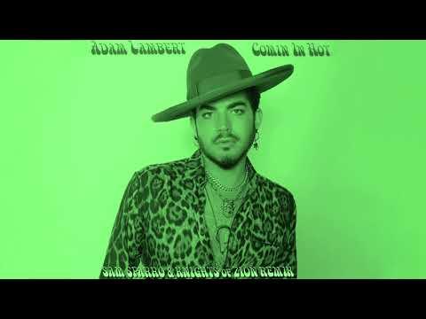 Adam Lambert - Comin In Hot (Sam Sparro & Knights of Zion Remix)