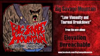 Low Viscosity and Thermal Breakdown by Big Savage Mountain
