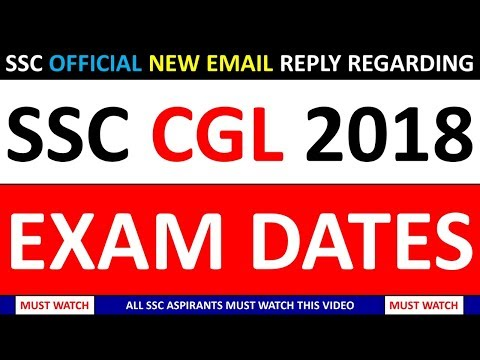 important-update-regarding-ssc-cgl-2018-exam-dates---official-email-reply-by-ssc- -must-watch