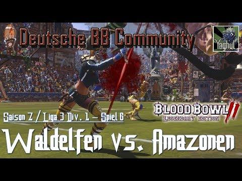 Bloodbowl 2 | Waldelfen vs. Amazonen | DBBL | Saison 7 Liga 3 Div.1 | Spiel 6