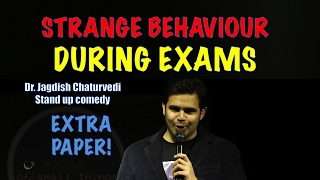 Strange behaviours during exams- Dr. Jagdish Chaturvedi: Stand up comedy India