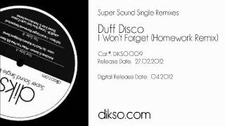 Duff Disco - I Won't Forget (Homework Perspective) [Dikso009]