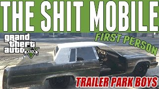 Grand Theft Auto 5 First Person : The Shit Mobile (Trailer Park Boys) Car Build