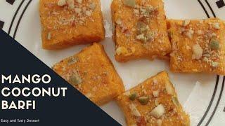Mango Coconut Barfi Recipe |Dessert with Mango | Quick Mango Dessert Recipe