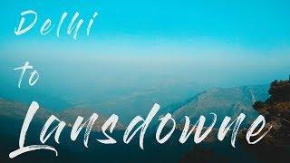 Delhi to Lansdowne || Lansdowne trip || Travel vlog
