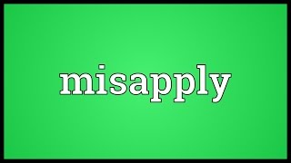 Misapply Meaning