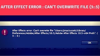 How to Fix After Effects?Error Rendering?Error?While Writing to File (-1610153453) (-1610153464)