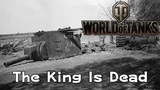 world-of-tanks-the-king-is-dead
