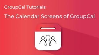 The Calendar Screens of GroupCal (Desktop)
