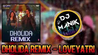 Dholida Remix (Dj Manik 2018) Loveyatri  / #Srmuzik