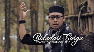 Download lagu BIDADARI SURGA COVER BY SUFICOUSTIC MP3