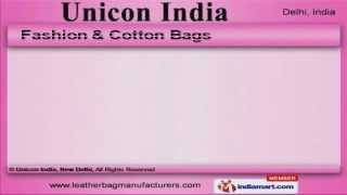Our Bag Collections by Unicon India, New Delhi
