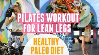 Pilates Workout For Lean Legs | Healthy Paleo Diet + Fitness Events