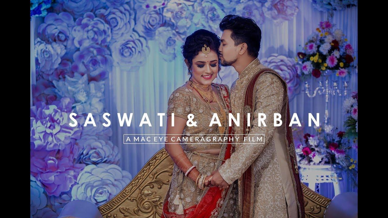 Indian Wedding Film   SASWATI X ANIRBAN   Mac Eye Cameragraphy   HD   2018