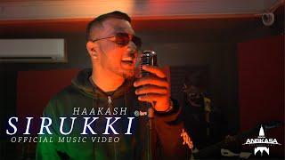 Haakash | Sirukki | Official Music Video