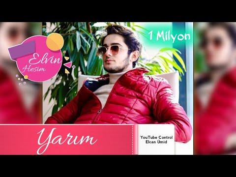 Elvin Hesim - Yarim 2019 Yep Yeni Xit Mahni