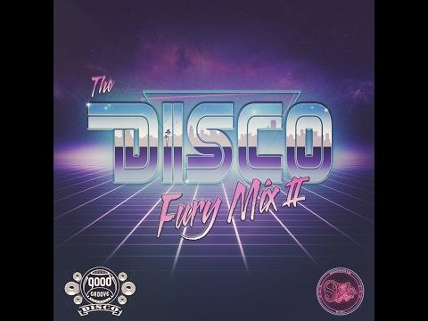 The Disco Fury Mix II - 80's, Disco & House Music Mix 2017
