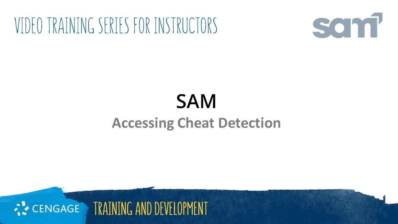 SAM Instructor: Accessing Cheat Detection