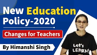 Changes in Schools & Teacher Recruitment System | New Education Policy-2020 | Himanshi Singh