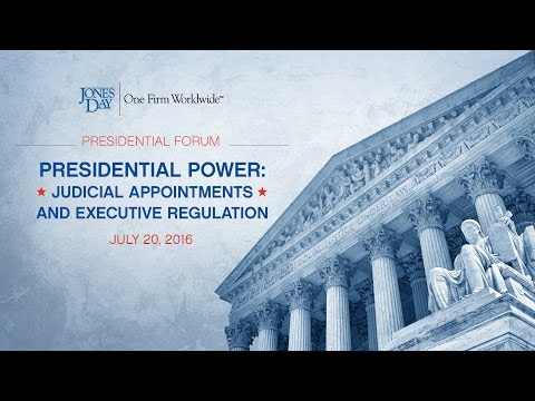 Presidential Power: Judicial Appointments & Executive Regulation: July 20, 2016